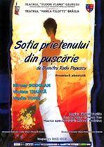 """""""Sotia prietenului din puscarie"""", saptamana aceasta, in premiera la Teatrul """"Maria Filotti"""""""