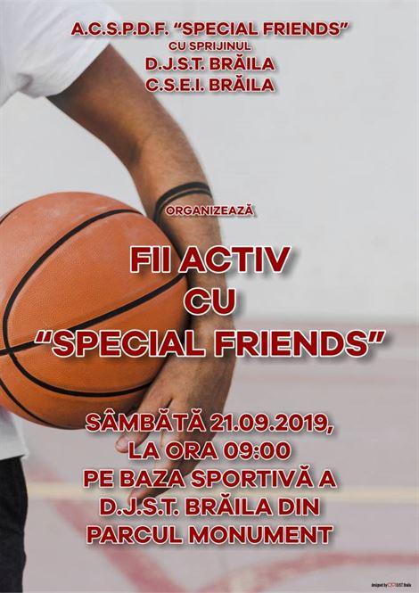 FII ACTIV CU SPECIAL FRIENDS