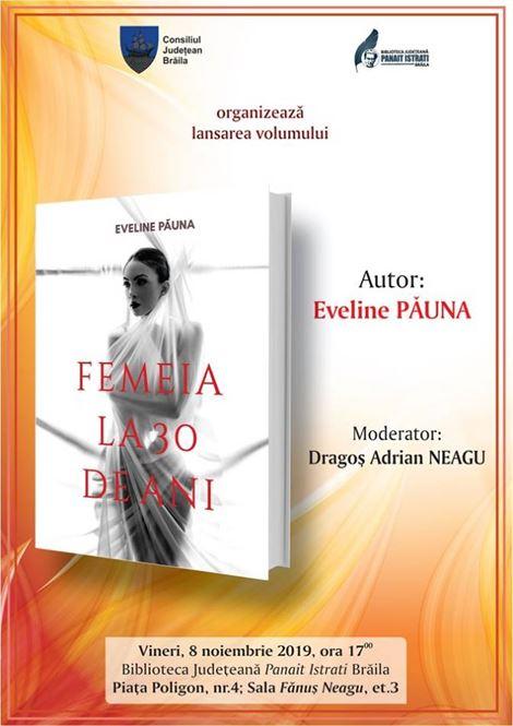 """Lansarea cărții """"Femeia la 30 de ani"""" de Eveline Păuna"""