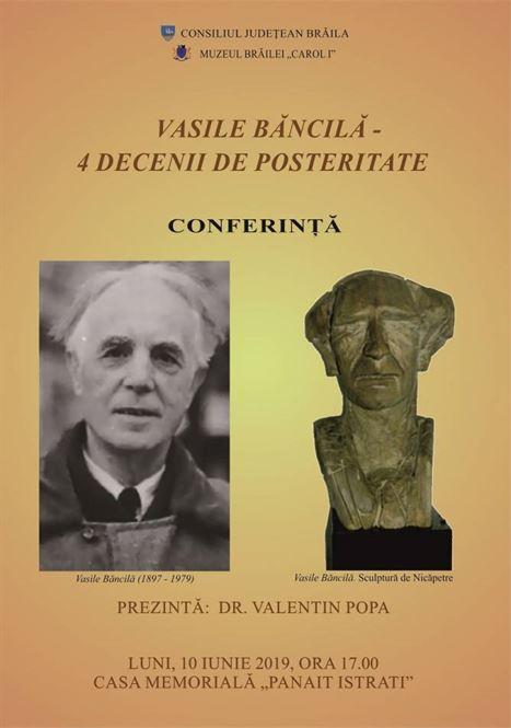 Vasile Băncilă – 4 decenii de posteritate