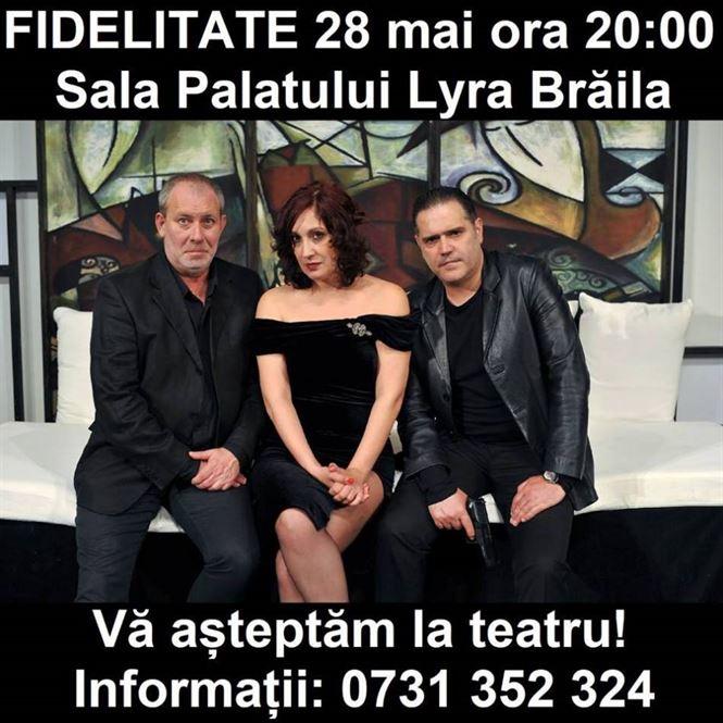 Comedia Fidelitate in Sala Palatului Lyra