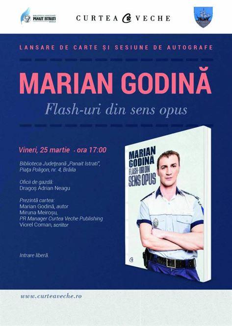 """Polițistul Marian Godină lansează la Brăila volumul  """"Flash-uri din sens opus"""""""