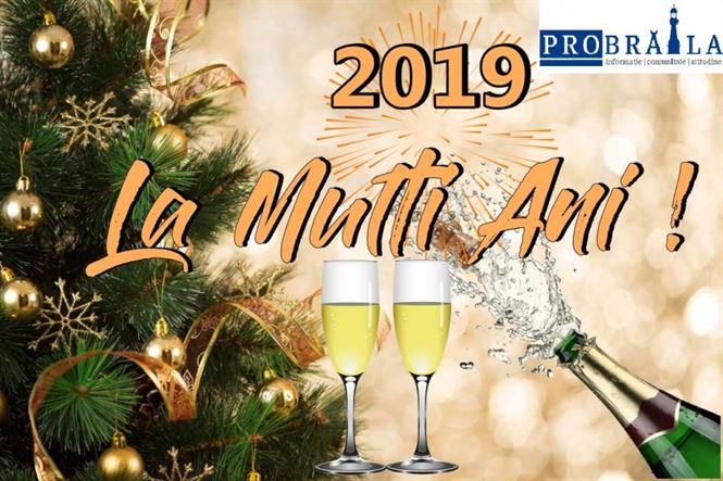 ProBrăila vă urează un An Nou mai bun. LA MULȚI ANI!