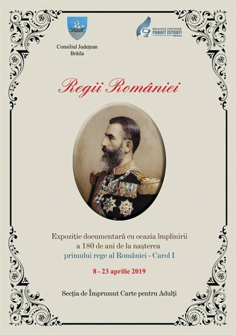"Regii României -expoziție documentară la Biblioteca ""Panait Istrati"""